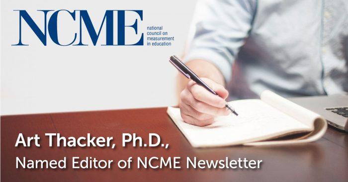 Art Thacker, Ph.D., Named Editor of NCME Newsletter